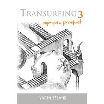 Vadim Zeland: Transurfing 3 naprijed u prošlost